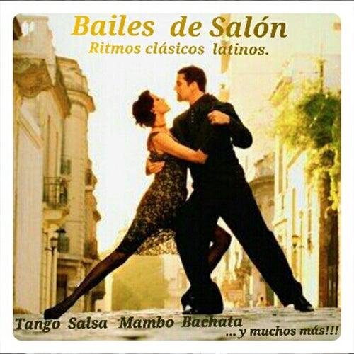 Bailes de Salón: Ritmos Clásicos Latinos by Various Artists