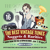 The Best Vintage Tunes. Nuggets & Rarities Vol. 16 by Various Artists