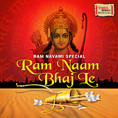 Ram Navami Special - Ram Naam Bhaj Le by Various Artists