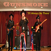 I'll Always Be There by Gunsmoke