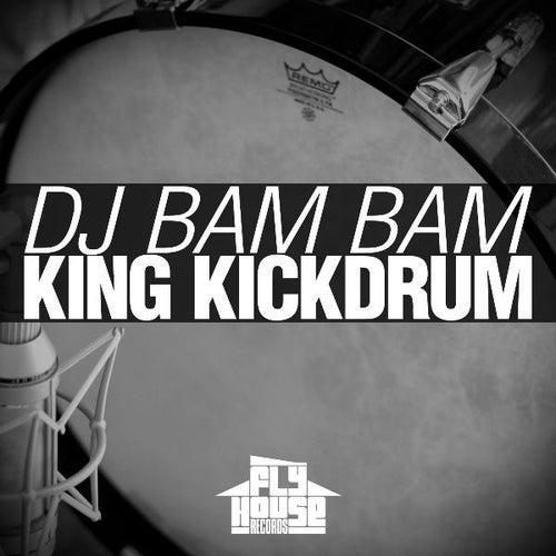 King Kickdrum by DJ Bam Bam