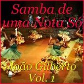 Samba de uma Nota Só, Vol. 1 by João Gilberto