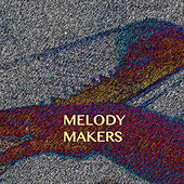 Melody Makers by Various Artists