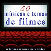 50 Músicas e Temas de Filmes (As Trilhas Sonoras Mais Lindas) by Various Artists