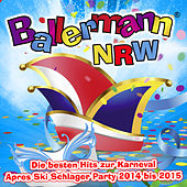 Ballermann NRW – Die besten Hits zur Karneval Après Ski Schlager Party 2014 bis 2015 by Various Artists