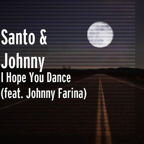 I Hope You Dance (feat. Johnny Farina) by Santo and Johnny