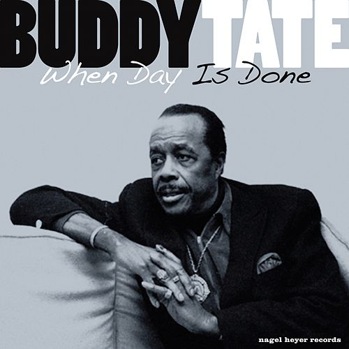 When Day Is Done by Buddy Tate