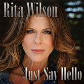 Just Say Hello by Rita Wilson