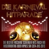Die Karneval Hitparade – Die besten Fasching Schlager Hits auch am Rosenmontag oder Après Ski 2014 bis 2015 by Various Artists