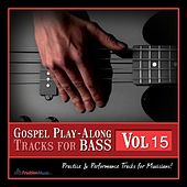 Gospel Play-Along Tracks for Bass Vol. 15 by Fruition Music Inc.