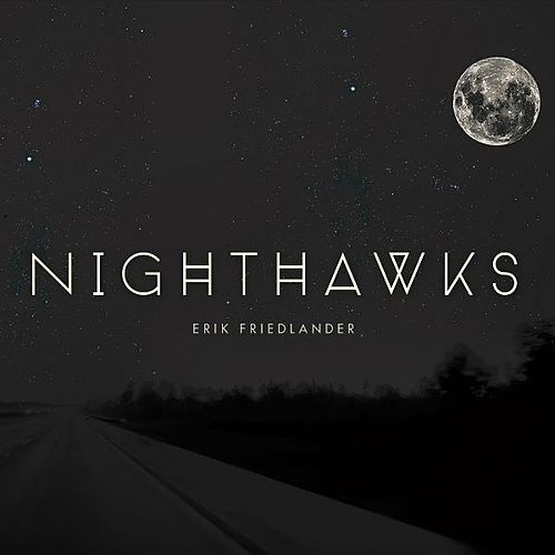 Nighthawks by Erik Friedlander