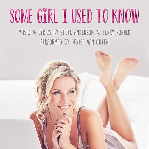 Some Girl I Used to Know by Denise Van Outen