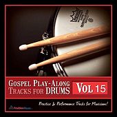 Gospel Play-Along Tracks for Drums Vol. 15 by Fruition Music Inc.