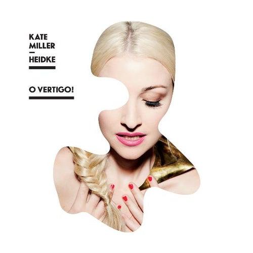 O Vertigo! by Kate Miller-Heidke