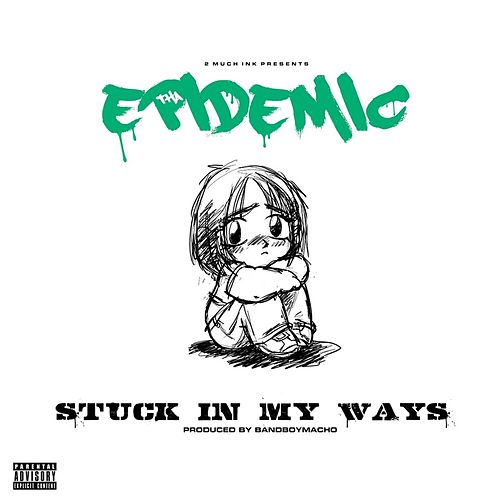 Stuck in My Ways by Epidemic
