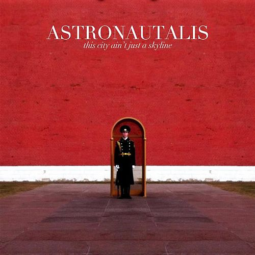 This City Ain't Just a Skyline by Astronautalis