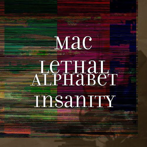 Alphabet Insanity by Mac Lethal