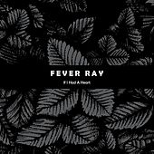 If I Had A Heart by Fever Ray