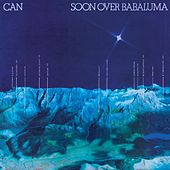 Soon Over Babaluma (Remastered) by Can