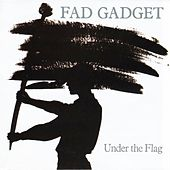 Under The Flag by Fad Gadget