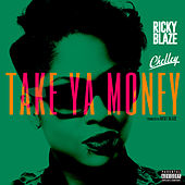 Take Ya Money by Ricky Blaze