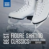 Best Figure Skating Classics: Classical Music Edition by Various Artists
