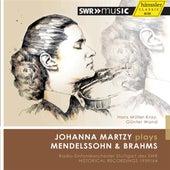 Johanna Martzy Plays Mendelssohn & Brahms by Johanna Martzy
