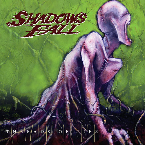 Threads Of Life by Shadows Fall