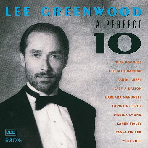 A Perfect 10 by Lee Greenwood