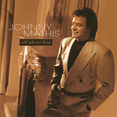 All About Love by Johnny Mathis