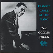 Frankie Carle at the Piano the Golden Touch by Frankie Carle
