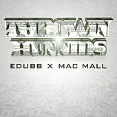 Throwin Hunnids (feat. Mac Mall) by E-Dubb