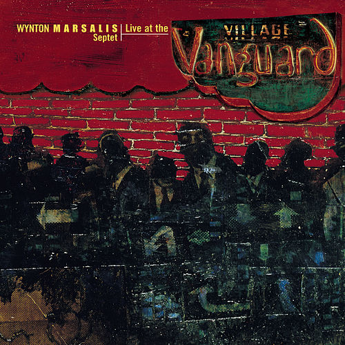 Live At The Village Vanguard by Wynton Marsalis