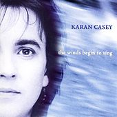 The Winds Begin To Sing by Karan Casey