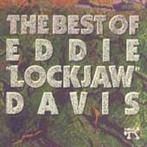 The Best Of Eddie 'Lockjaw' Davis by Eddie 'Lockjaw' Davis
