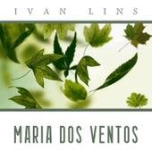Maria dos Ventos by Ivan Lins