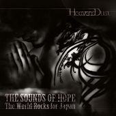 The Sounds of Hope : The World Rocks for Japan by HeavensDust