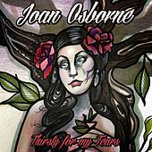 Thirsty For My Tears by Joan Osborne