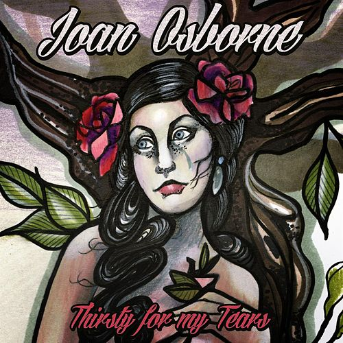 Thirsty For My Tears by Joan Osborne