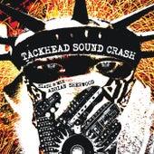 Tackhead Sound Crash Slash And Mix Adrian Sherwood by Tackhead