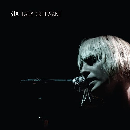 Lady Croissant by Sia