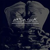 Married to Sin (feat. Matthew Minich) by Akila Cook