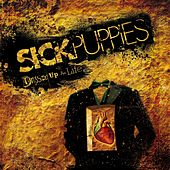 Dressed Up As Life by Sick Puppies
