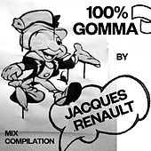 100% Gomma by Jacques Renault - Mix Compilation by Various Artists