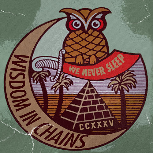 We Never Sleep by Wisdom In Chains
