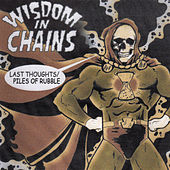 Last Thoughts / Pile of Rubble by Wisdom In Chains