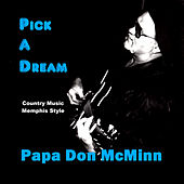 Pick a Dream by Papa Don McMinn