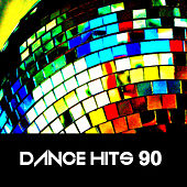 Dance Hits 90 by Various Artists