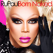 Born Naked by RuPaul