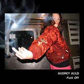 Fuck Off by Audrey Auld